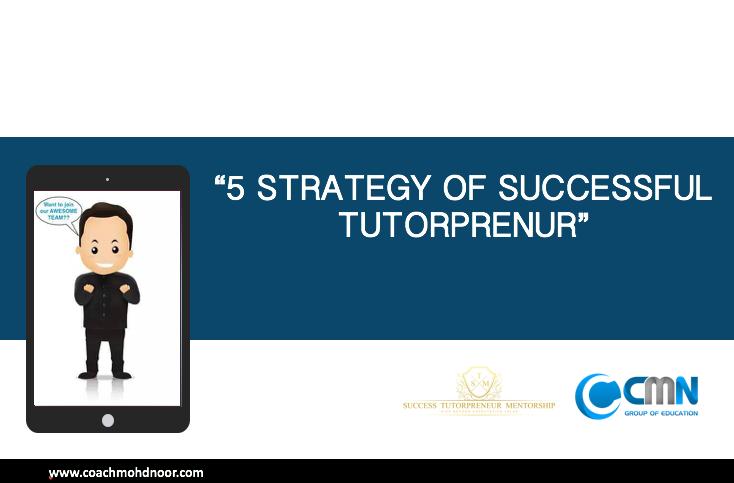 5 strategy of SUCCESSFUL TUTORPRENEUR